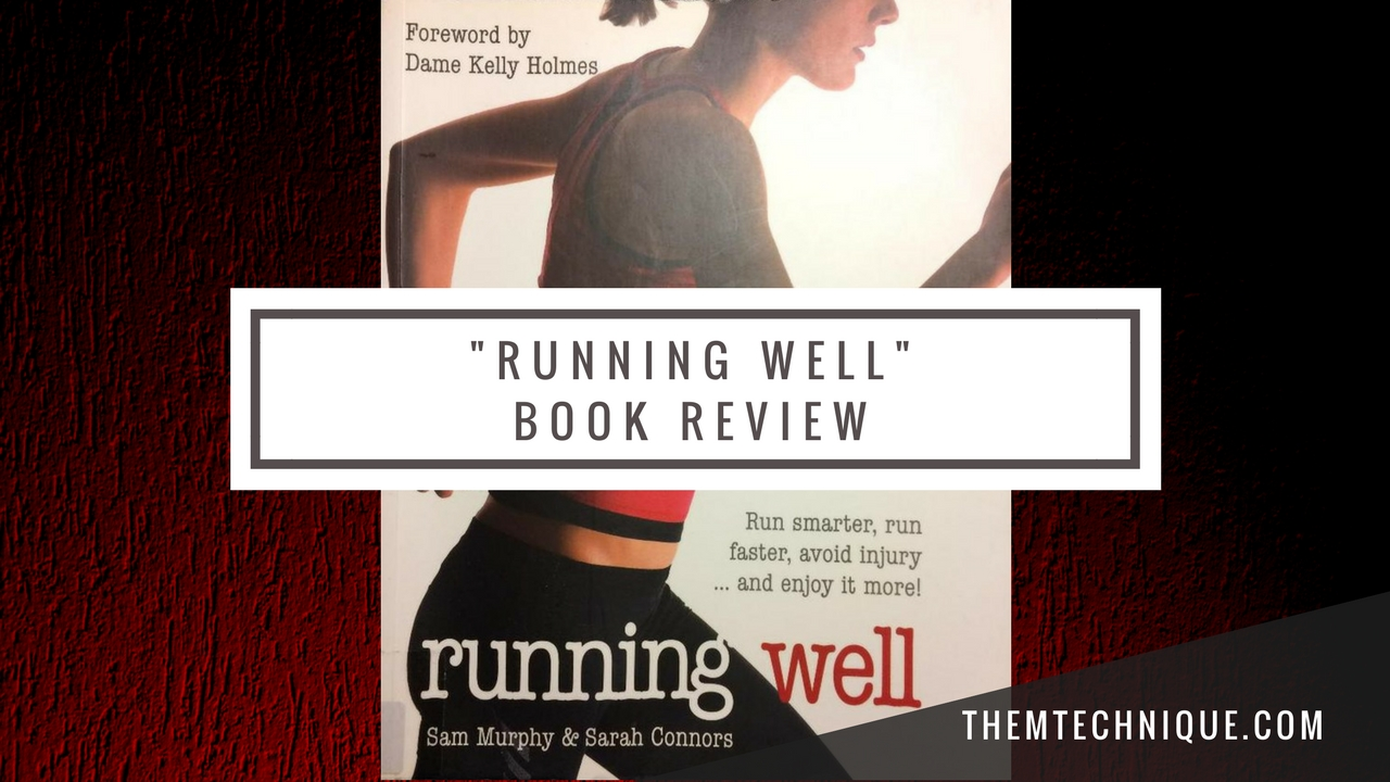 Running Book Review Running Well by Sam Murphy and Sarah Connors