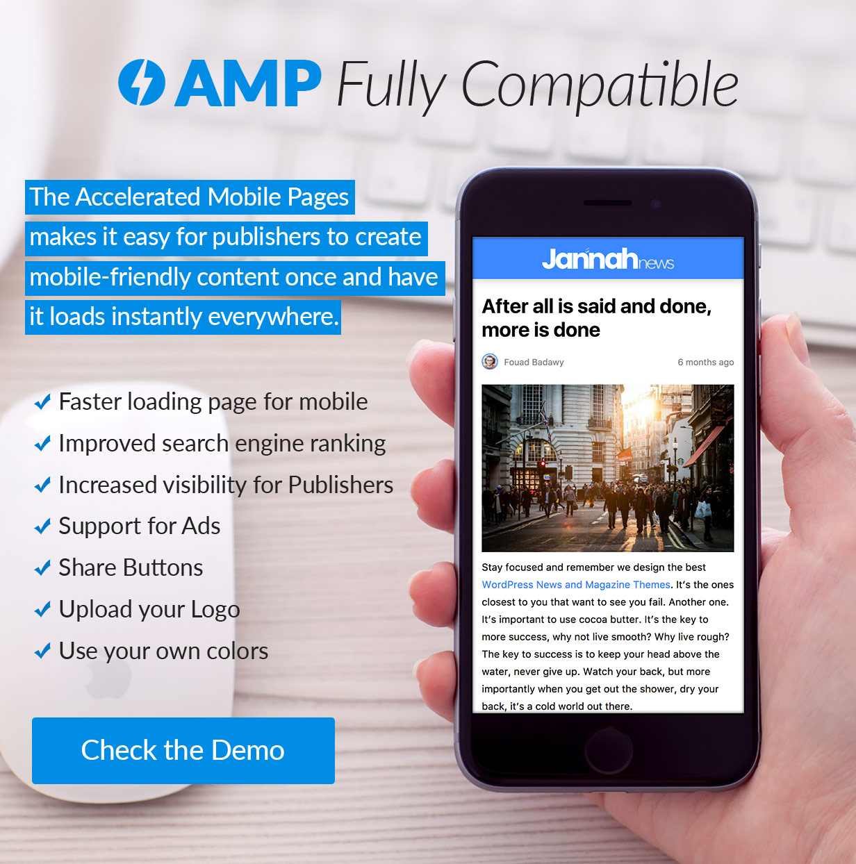 Fully compatible with the Accelerated Mobile Pages (AMP) Project