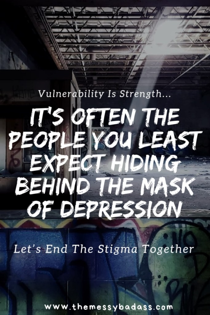It's often the people you least expect hiding behind the mask of depression ashley allyn the messy badass