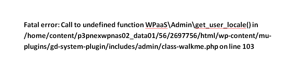 """WordPress Support Log: """"Fatal error: Call to undefined function WPaaS\Admin\get_user_locale()"""" & """"Fatal Error: Cannot use WPaaS\Plugin"""""""