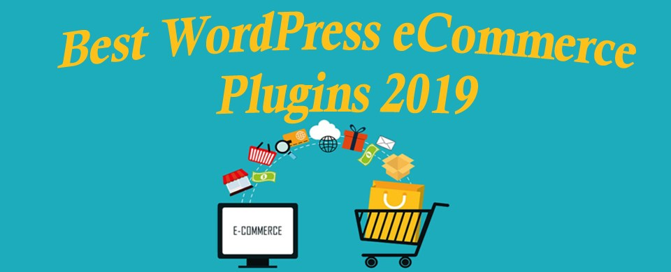 Best WordPress eCommerce Plugins in 2019