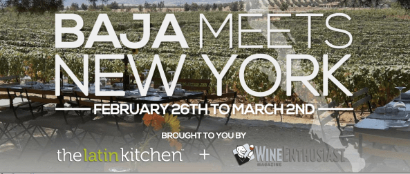 Baja Meets New York: Mexican Wine and Food Festival, Feb 25 - Mar 2, 2014