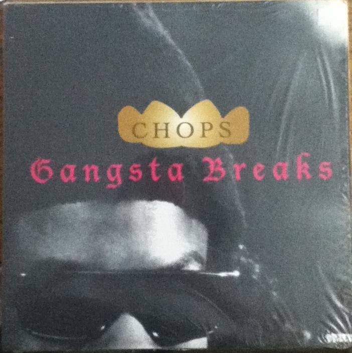 CHOPS_Gangsta_Breaks