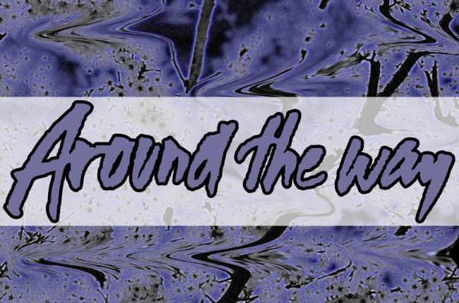 Around The Way 11-22-2014