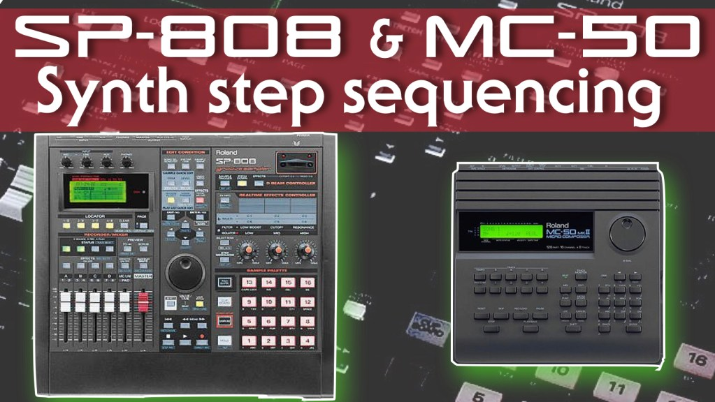 MC-50 and SP-808 step sequencing