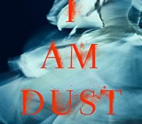 I Am Dust by Louise Beech @LouiseWriter @OrendaBooks @annecater