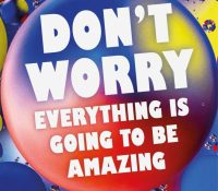 Don't Worry, Everything is Going to be Amazing by Billy Moran @SauceMaterials