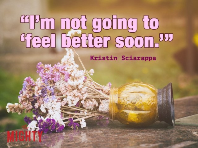 fibromyalgia meme: i'm not going to feel better soon