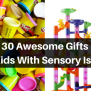31 Toys And Gifts For Kids With Sensory Issues The Mighty