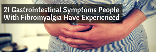 21 Gastrointestinal Symptoms People With Fibromyalgia Have Experienced