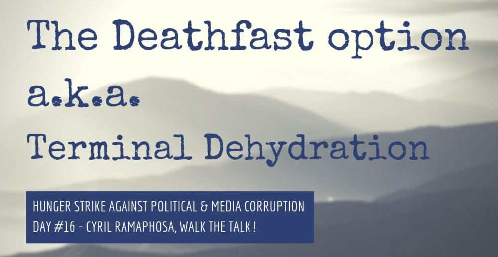 Hunger strike - Deathfast option Cyril Ramaphosa Piet Bergh Miles Mowat Mike Hampton