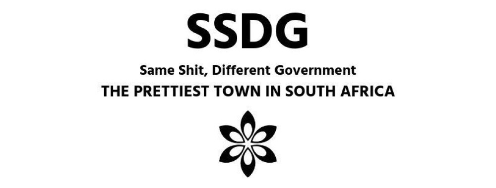 SSDG Same Shit, Different Government - Prettiest Town in South Africa