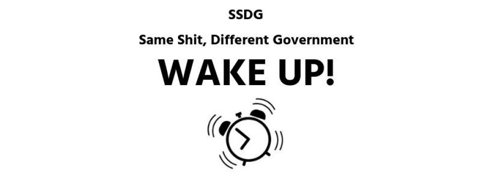 SSDG Same Shit, Different Government - wake-up South Africa