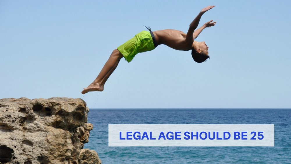 Legal age should be 25