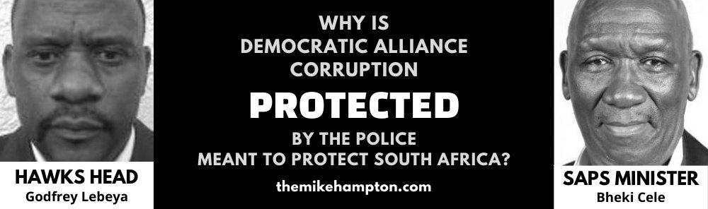 DA Corruption South Africa - SAPS Godfrey Lebeya Bheki Cele