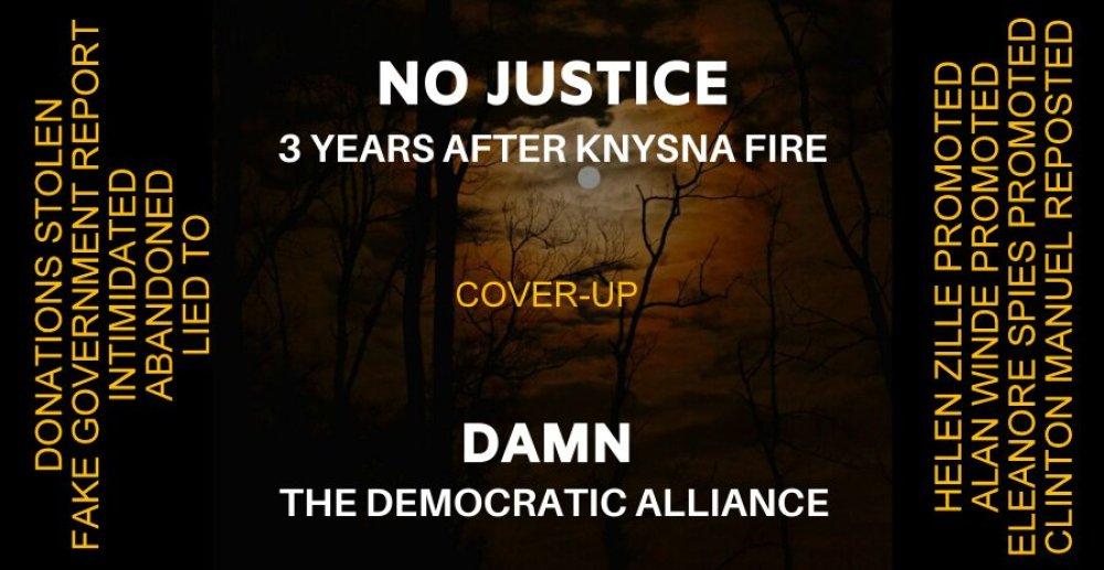 Knysna Fire 3rd Anniversary - Damn the Democratic Alliance