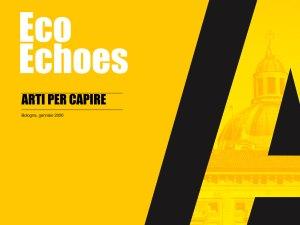 Eco Echos a Bologna: l'arte incontra la musica il 24, 25 e 26 Gennaio 2020