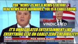 "Fox ""News"" is NOT a news channel. It's an entertainment channel, like everything else on cable. Cable news is never news at all."