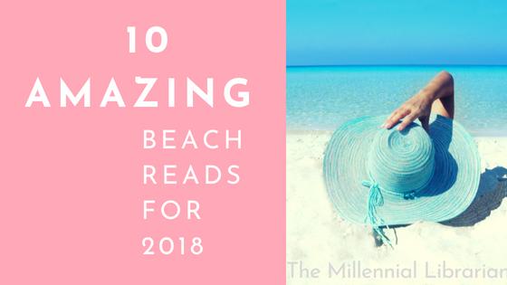 The Millennial Librarian 10 amazing beach reads