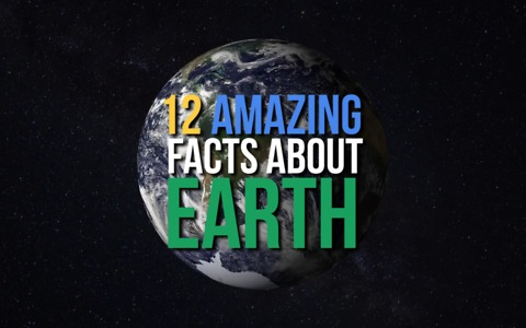 12 Amazing Facts About Earth