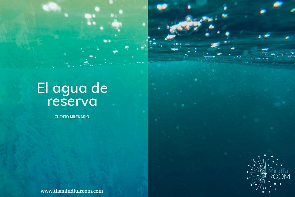 """Cuento milenario """"El Agua de Reserva"""""""