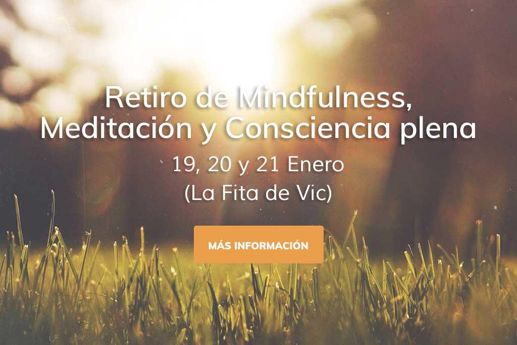 Retiro de Mindfulness, Meditación y Consciencia Plena los días 19, 20 y 21 de Enero en Vic, Barcelona