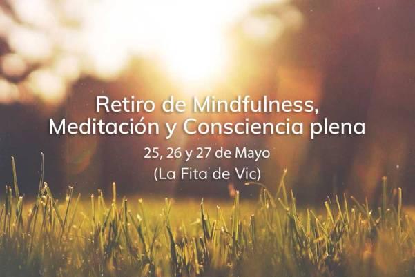 Retiro de Mindfulness, Meditación y Consciencia plena