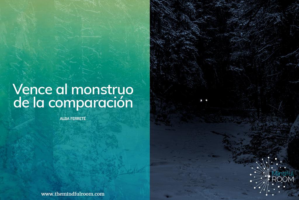 Vence al monstruo de la comparación