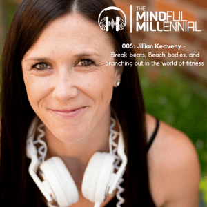 005: Jillian Keaveny – Break-beats, Beach-bodies, and branching out in the world of fitness