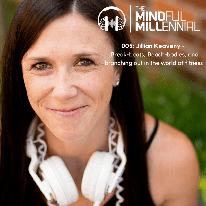 #04: Jillian Keaveny | Break-beats, Beach-bodies, and Branching out in the World of Fitness