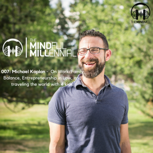 #06: Michael Kaplan | On Work Family Balance, Entrepreneurship in Law, and Traveling the world with 4 kids.