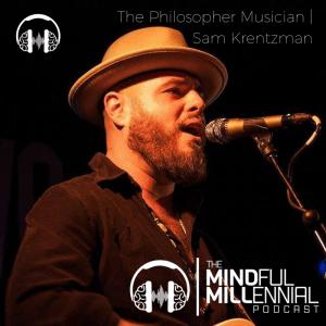 The Philosopher Musician | Sam Krentzman