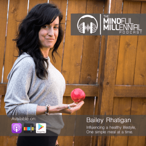 #19: Bailey Rhatigan | Influencing a Healthy Lifestyle, One Simple Meal at a Time