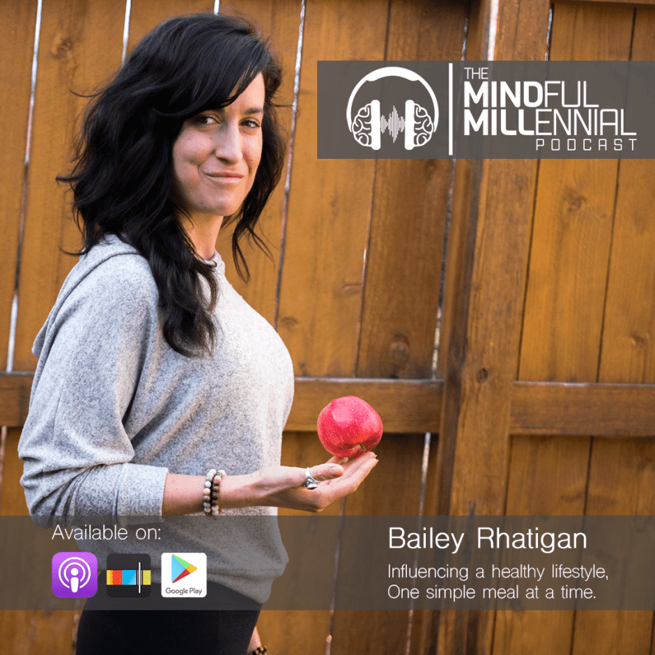 The MindMill - Bailey Rhatigan on the Mindful Millennial Podcast