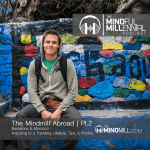 TheMindMill Abroad | Pt.2 – Barcelona & Morocco:  Adjusting to a Traveling Lifestyle, Tips & Photos