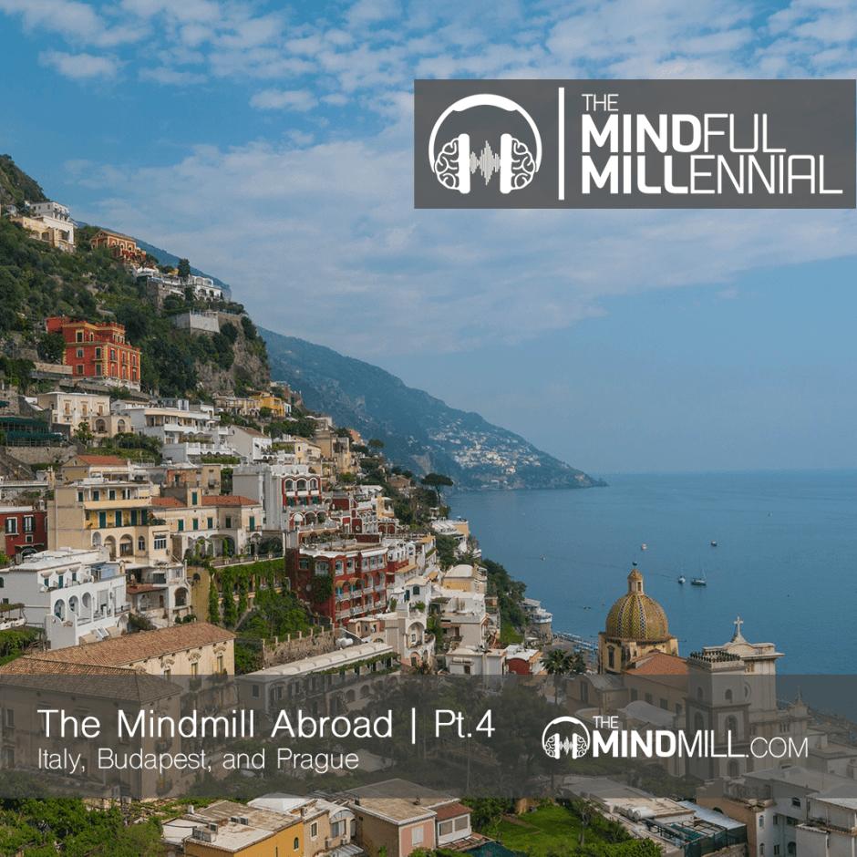 TheMindMill Abroad | Pt.3 - Italy, Budapest, & Prague