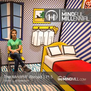 TheMindMill Abroad | Pt.5 – Berlin & Amsterdam