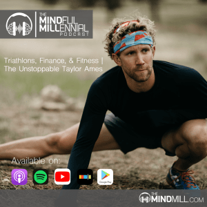 #26: Taylor Ames | Triathlons, Finance, & Fitness