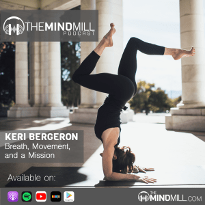 Keri Bergeron | Breath, Movement, and a Mission
