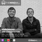Home-Owning And Cohabitation | Jake Holschuh and Seth on Buying Your First Home and Sharing it with Others.