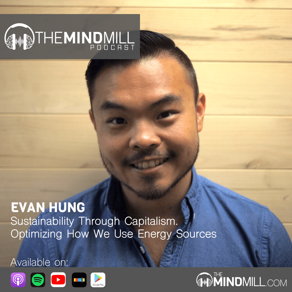 Evan Hung on The MindMill Podcast