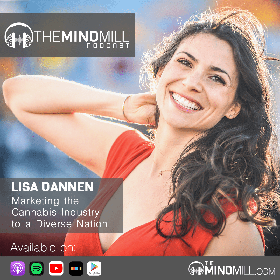 Lisa Dannen | Marketing the Cannabis Industry to a Diverse Nation