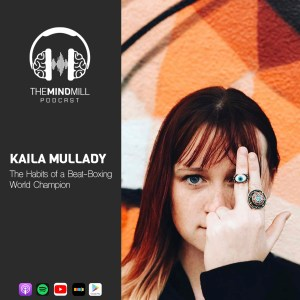 #42: Kaila Mullady | The Habits of a Beat-Boxing World Champion