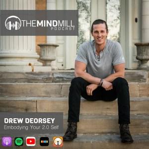 #47: Drew DeOrsey | Embodying Your 2.0 Self