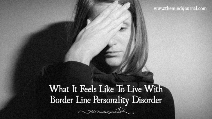 What It Feels Like To Live With Border Line Personality Disorder