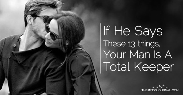 If He Says These 13 Things, Your Guy Is A Total Keeper