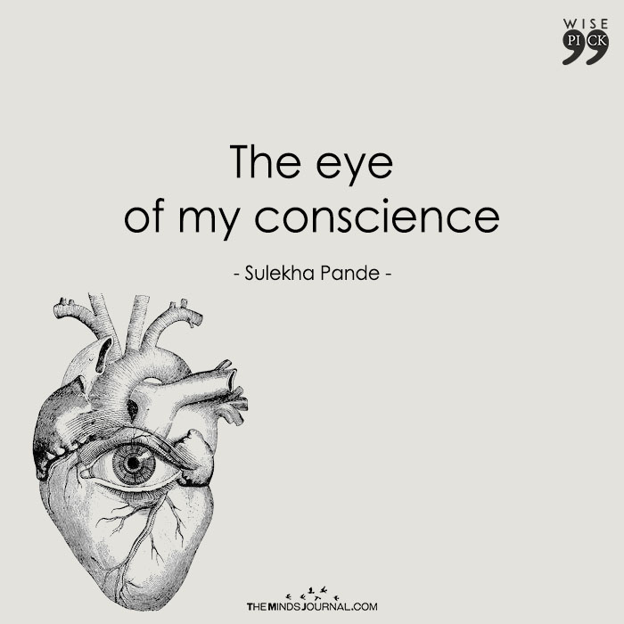 The eye of my conscience