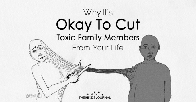 Image result for Why It's Okay To Cut Toxic Family Members Out of Your Life