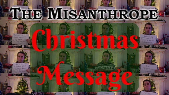 The Misanthrope Christmas Message
