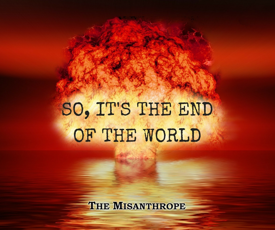 So, It's The End Of The World